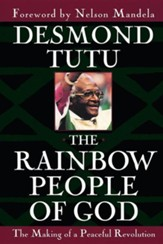 Rainbow People of God: The Making of a Peaceful Revolution