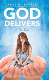 God Delivers: A True Story