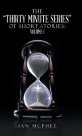 The Thirty Minute Series of Short Stories: Volume 1