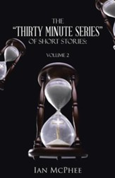 The Thirty Minute Series of Short Stories: Volume 2