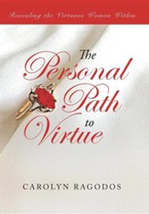 The Personal Path to Virtue: Revealing the Virtuous Woman Within
