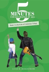 5 Minutes Could Change It All: Book 2 in the Kids of Celebrities Trilogy