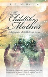 The Childlike Mother: A Rebirth in a Midlife Crisis Series
