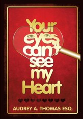 Your Eyes Can't See My Heart