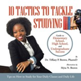 10 Tactics to Tackle Studying: Guide to Elementary School, High School, and Undergraduate Success Ages 11+