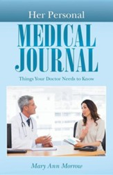 Her Personal Medical Journal: Things Your Doctor Needs to Know