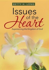 Issues of the Heart: A Collection of Meditations, Prayers, and Spiritual Insights