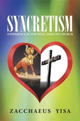 Syncretism: Experience in the West African Church