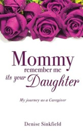 Mommy Remember Me Its Your Daughter