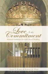 Love Is the Commitment: Protocol Guidelines for God's Royal Wedding