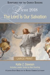 The Lord Is Our Salvation: A Lenten Study Based on the Revised Common Lectionary [Large Print]