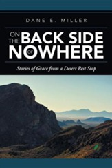 On the Back Side of Nowhere: Stories of Grace from a Desert Rest Stop