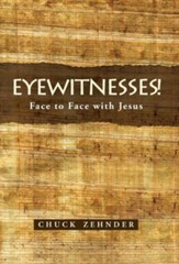 Eyewitnesses!: Face to Face with Jesus