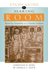 Making Room: Recovering Hospitality as a Christian Tradition, Study Guide