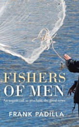 Fishers of Men: An Urgent Call to Proclaim the Good News