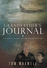 Grandfather's Journal: A Grandson's Journey Into His Grandfather's Life