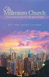 The Millenium Church: A Now Prophetic Word to the Body of Christ