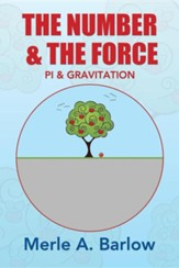The Number & the Force: Pi & Gravitation