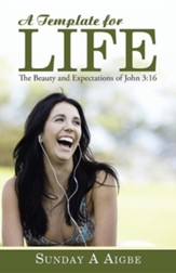 A Template for Life: The Beauty and Expectations of John 3:16