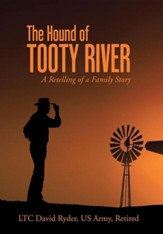 The Hound of Tooty River: A Retelling of a Family Story