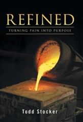Refined: Turning Pain Into Purpose