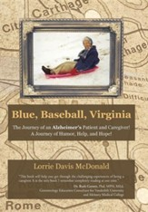 Blue, Baseball, Virginia: The Journey of an Alzheimer's Patient and Caregiver! a Journey of Humor, Help, and Hope!