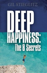 Deep Happiness: The 8 Secrets