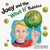 Joey and the What If Bubbles