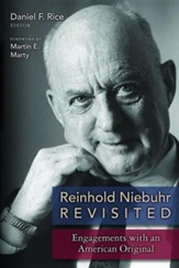 Reinhold Niebuhr Revisited: Engagement with an American Original