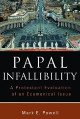 Papal Infallibility: A Protestant Evaluation of an Ecumenical Issue