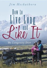 How to Live Long and Like It: The Longevity Diet