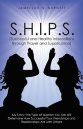 S.H.I.P.S. (Successful and Healthy Interactions Through Prayer and Supplication)