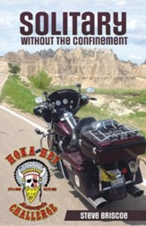 Solitary - Without the Confinement: A Rider's Life-Changing Experience During the 2013 Hoka Hey Motorcycle Challenge