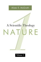Nature, Volume 1: A Scientific Theology
