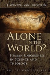 Alone in the World?: Human Uniqueness in Science and Theology