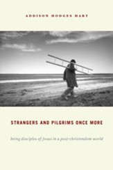 Strangers and Pilgrim's Once More: Christian Sketches for a Post-Christendom World