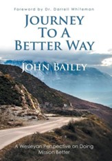 Journey to a Better Way: A Wesleyan Perspective on Doing Mission Better