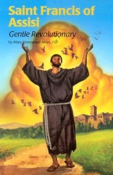 Saint Francis of Assisi (4): Gentle Revolutionary