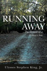Running Away: The Memoir of a Bishop's Son