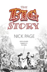 The Big Story: What Actually Happens in The Bible
