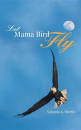 Let Mama Bird Fly