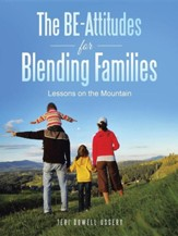 The Be-Attitudes for Blending Families: Lessons on the Mountain