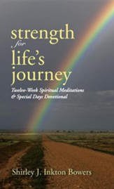 Strength for Life's Journey: Twelve-Week Spiritual Meditations & Special Days Devotional