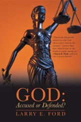 God: Accused or Defended?: Solving the Unsolvable Paradox