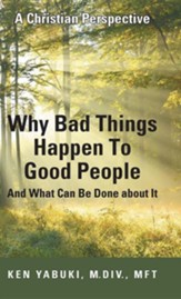 Why Bad Things Happen to Good People and What Can Be Done about It: A Christian Perspective