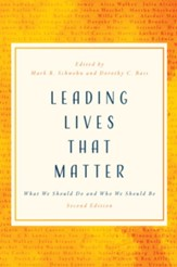 Leading Lives That Matter: What We Should Do and Who We Should Be, 2nd ed.