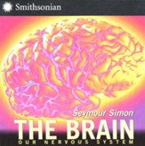 The Brain: Our Nervous System  Revised Edition