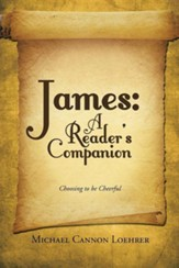 James: A Reader's Companion: Choosing to Be Cheerful