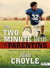 The Two-Minute Drill for Parents: Molding Your Son into a Man (DVD Leader Kit)