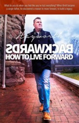 Backwards: How To Live Forward - eBook